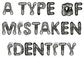 dilemma of my mistaken identity